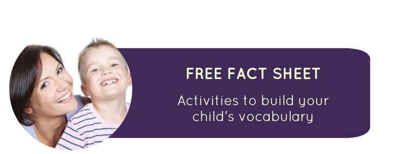 School Readiness Resources: Activities to build your child's vocabulary